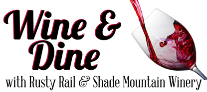 Wine and Dine with Shade Mountain Winery